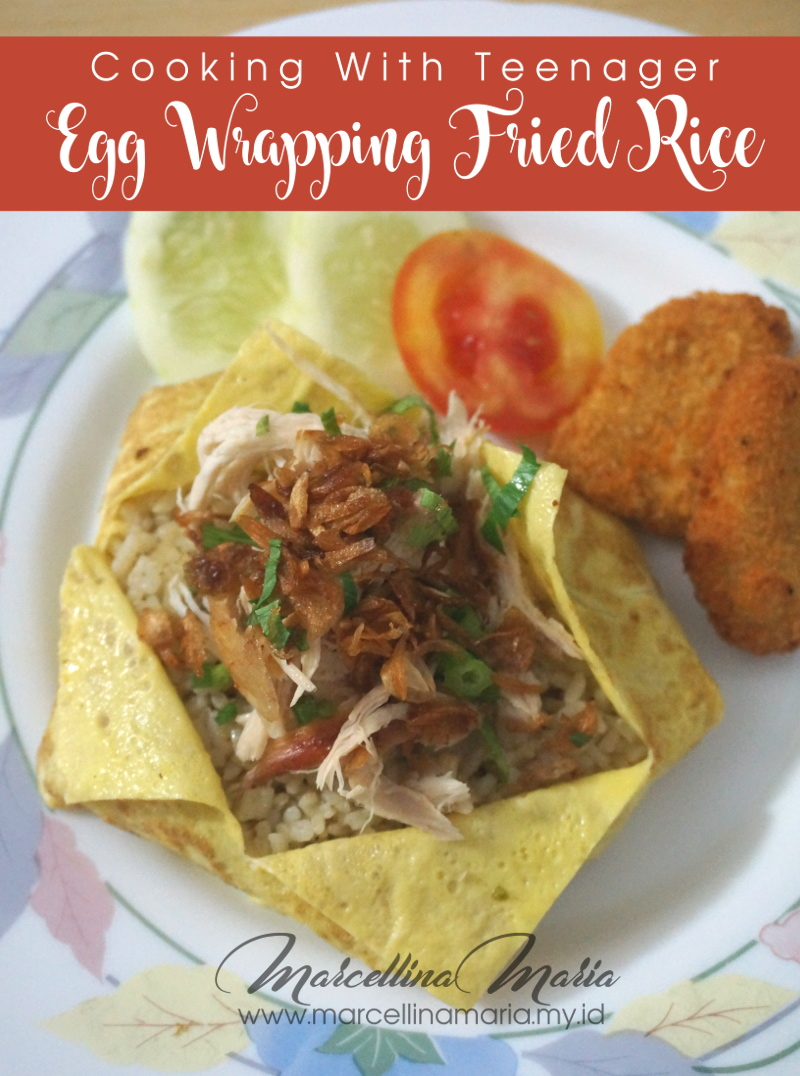 Egg wrapping fried rice is a recipe your can try with your teenager